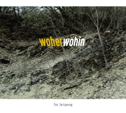 woher'wohin